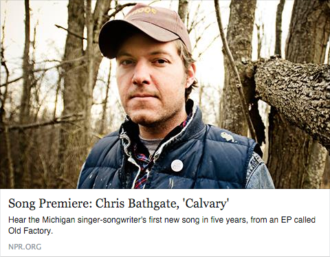 chris bathgate Calvary on NPR